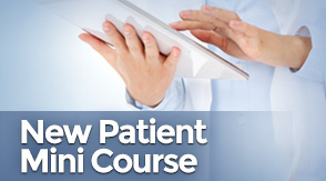 New Patient Mini Course